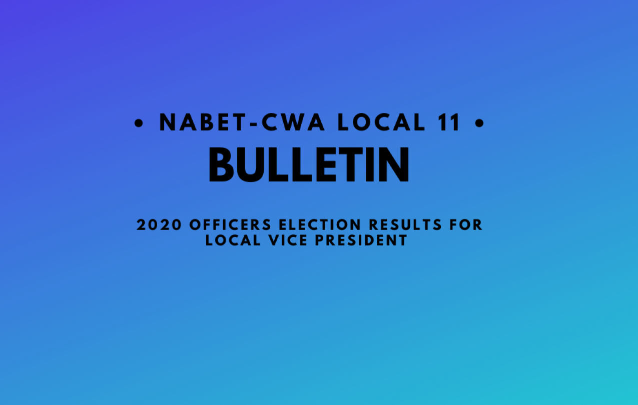 NABET-CWA Local 11 Bulletin - Results for Officers Election for Local Vice President