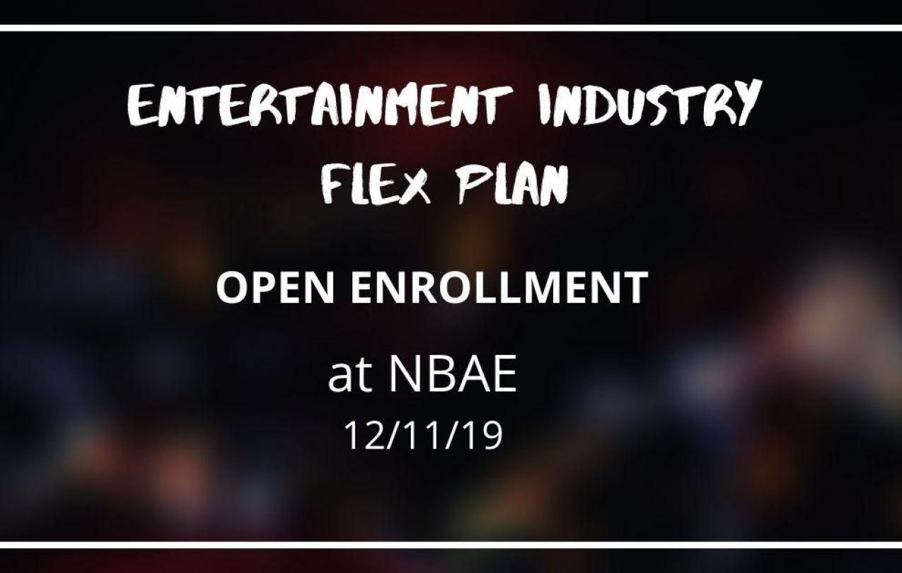 Entertainment Industry Flex Plan Open Enrollment at NBAE