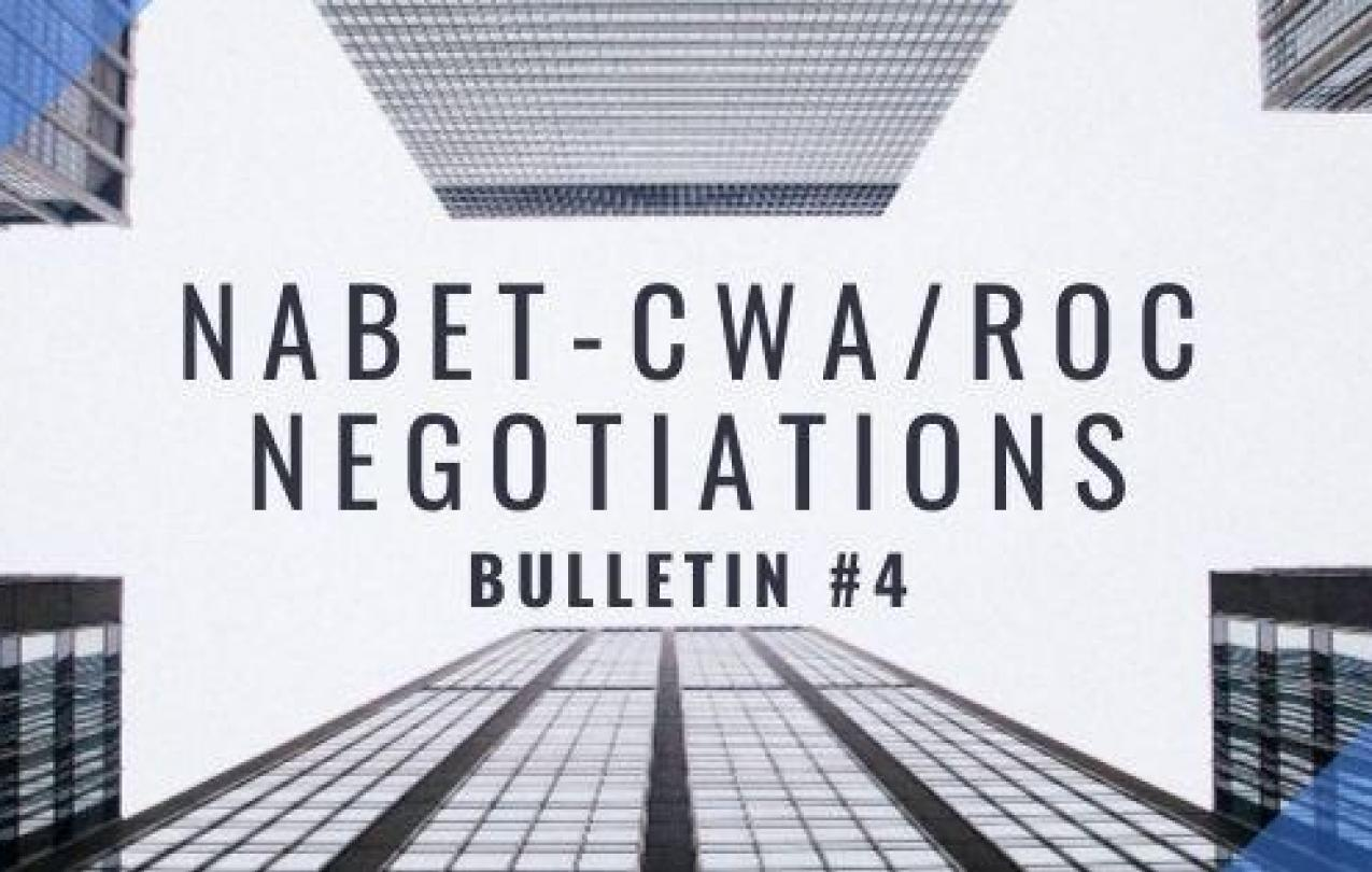 NABET-CWA/ROC NEGOTIATIONS - BULLETIN #4