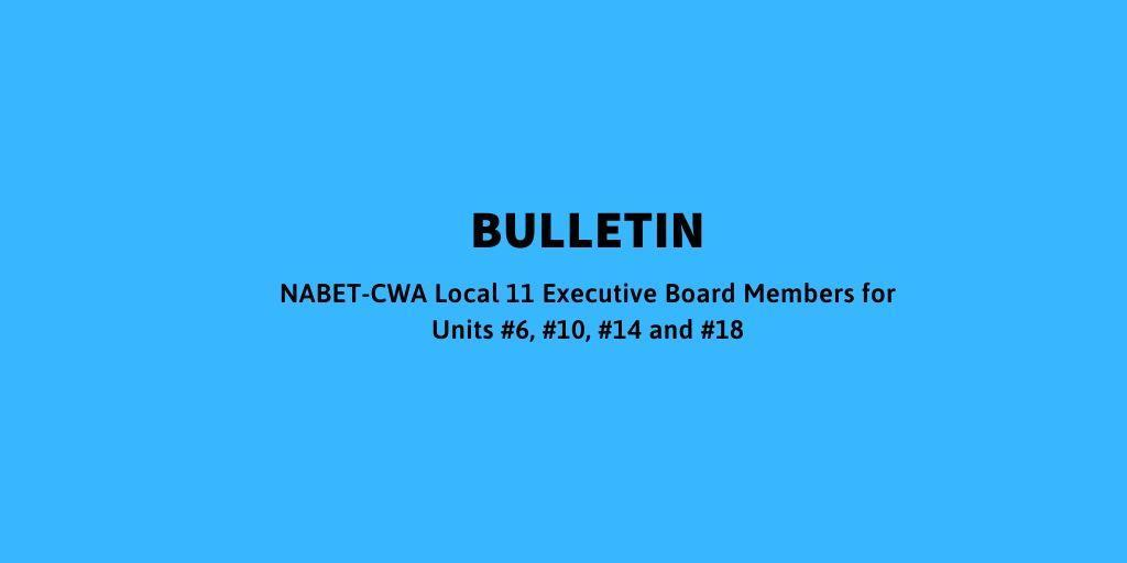 NABET-CWA Local 11 Executive Board Members for Units #6, #10, #14 and #18