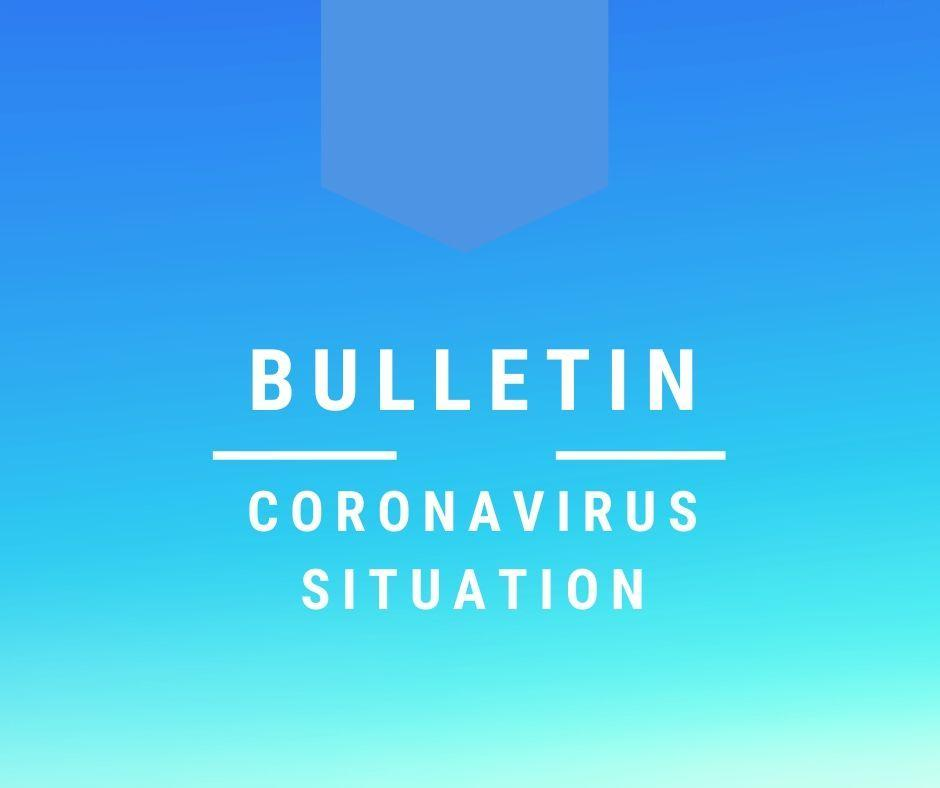 Bulletin - Coronavirus Situation