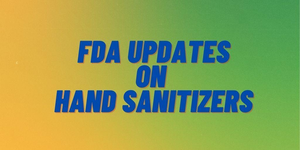 FDA Updates on Hand Sanitizers