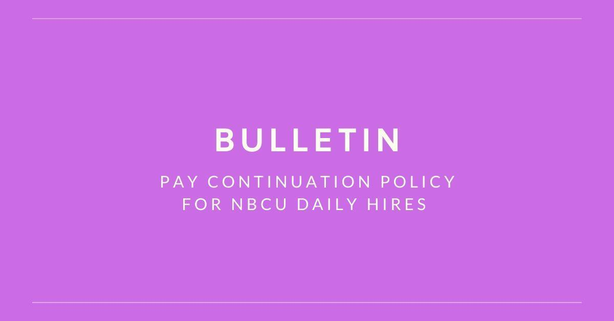 Bulletin - Pay Continuation Policy for NBCU Daily Hires