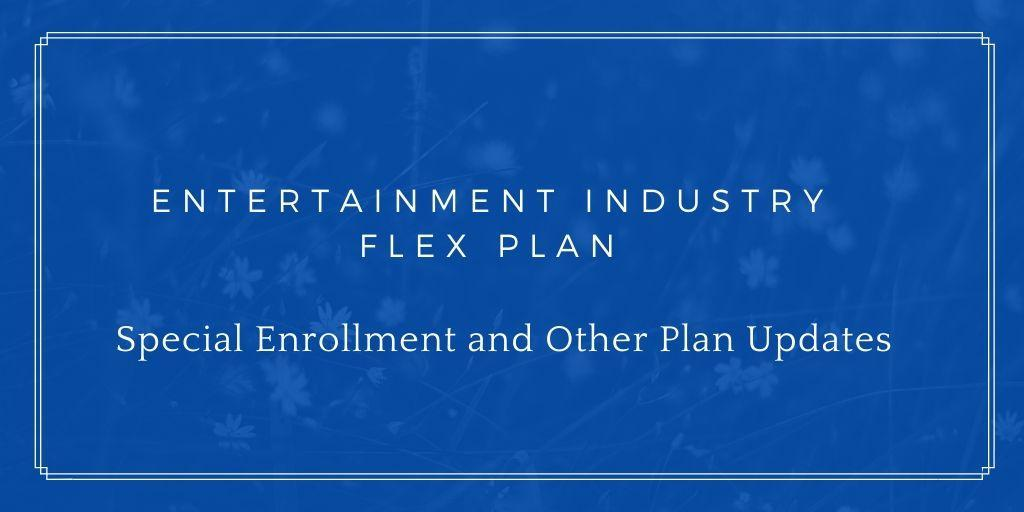 Special Open Enrollment and Other Plan Updates