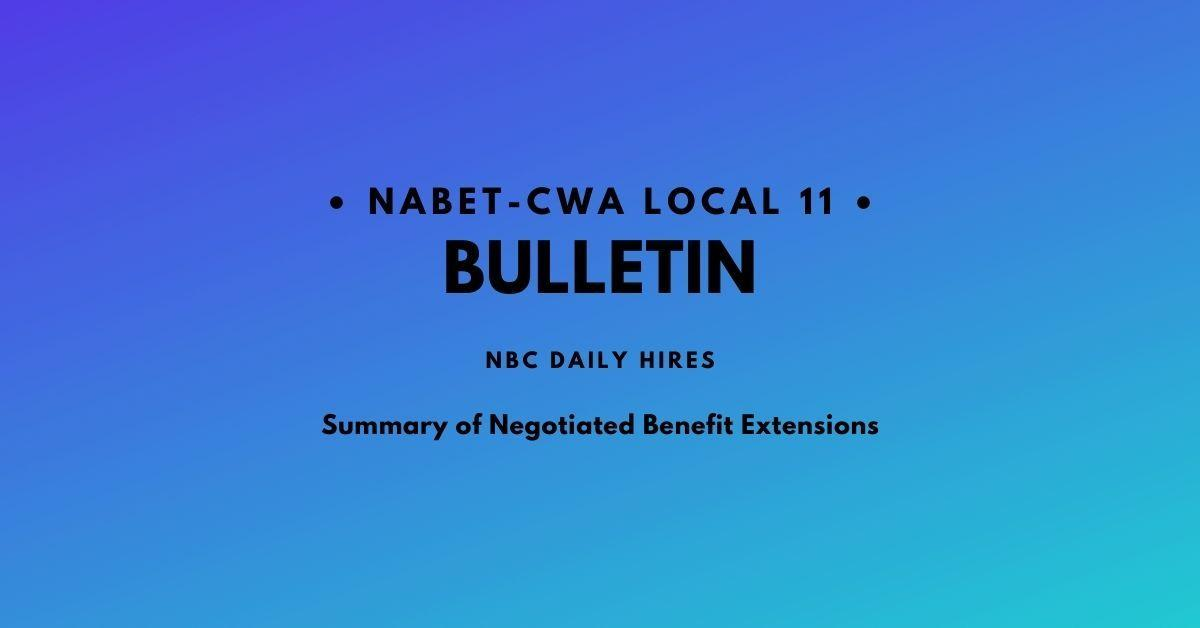NABET-CWA Local 11 Bulletin-Summary of Negotiated Benefit Extensions for Daily Hires